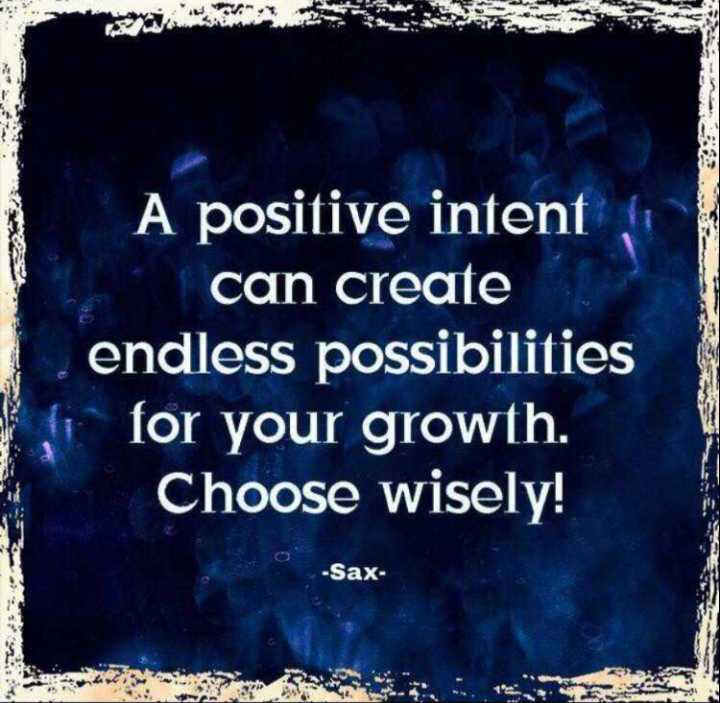career guidance - A positive intent can create endless possibilities for your growth . Choose wisely ! - Sax - ShareChat