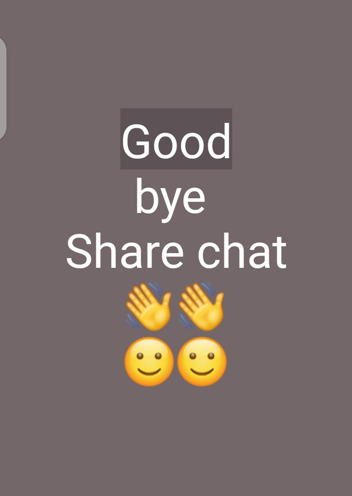 good bye share chat - Good bye Share chat - ShareChat