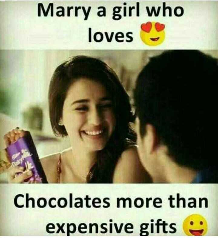 chocolate - Marry a girl who loves Chocolates more than expensive gifts - ShareChat