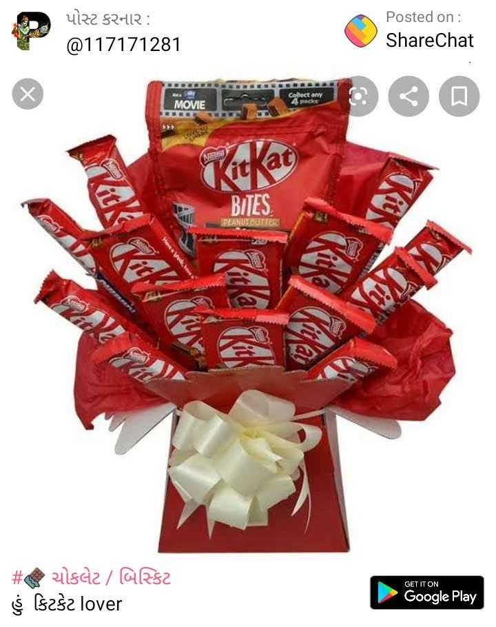 chocolate - પોસ્ટ કરનાર : @ 117171281 Posted on : ShareChat MOVIE Collect any 4 s Kitkat BITES VI BUTTER GET IT ON # @ ચોકલેટ / બિસ્કિટ હું કિટકેટ lover Google Play - ShareChat