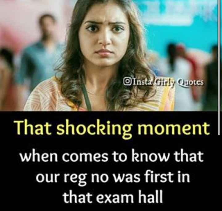 college life - Insta Girly Quotes That shocking moment when comes to know that our reg no was first in that exam hall - ShareChat