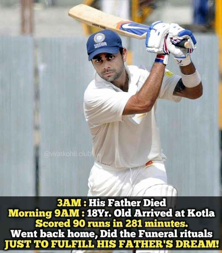 cricket - IMDIR ca @ viratkohli . club 3AM : His Father Died Morning 9AM : 18Yr . Old Arrived at Kotla Scored 90 runs in 281 minutes . Went back home , Did the Funeral rituals JUST TO FULFILL HIS FATHER ' S DREAM ! - ShareChat