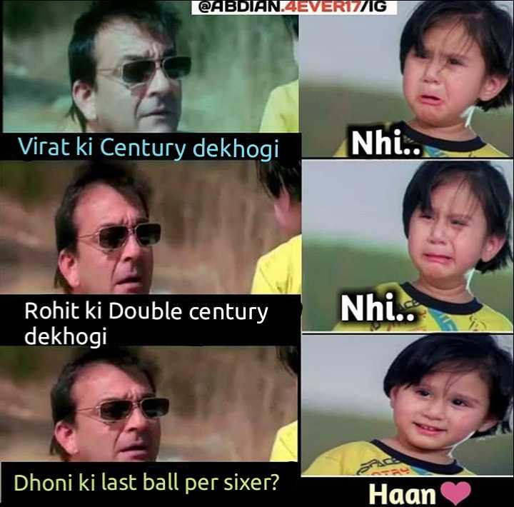 cricket - @ ABDIAN . 4EVERIZIG Virat ki Century dekhogi Nhi . . . Rohit ki Double century dekhogi Nhi Dhoni ki last ball per sixer ? Haan - ShareChat