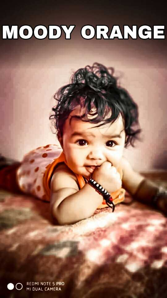 cute baby💕 - MOODY ORANGE REDMI NOTE 5 PRO MIDUAL CAMERA - ShareChat