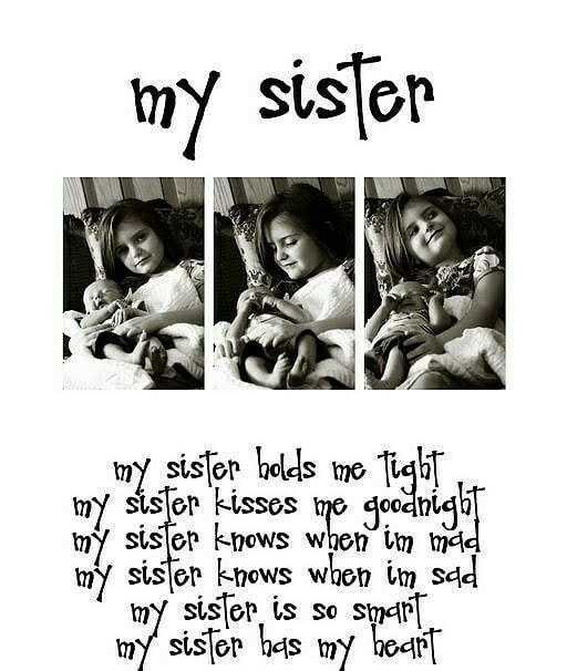 cute sister😍 - my sister my sister holds me fight . my sister kisses me goodnight my sister knows when im mad my sister knows when im sad my sister is so smart . my sister has my heart - ShareChat