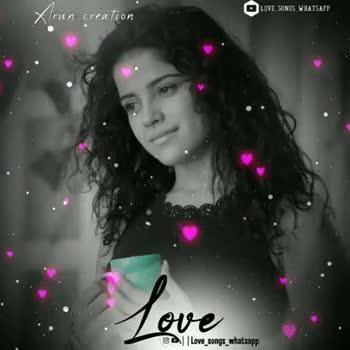 lyrical song. - LOVE SONGS _ WHATSAPP Arun creation I ove | Love _ songs _ whatsapp LOVE SONGS WHATSAPP Arun creation 1 ove Love _ songs _ whatsapp - ShareChat