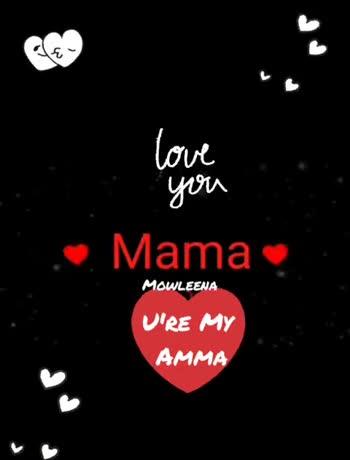 💑 கணவன் - மனைவி - love you • Mama . MOWLEENA U ' RE MY AMMA love you Mama MOWLEENA U ' RE MY AMMA - ShareChat
