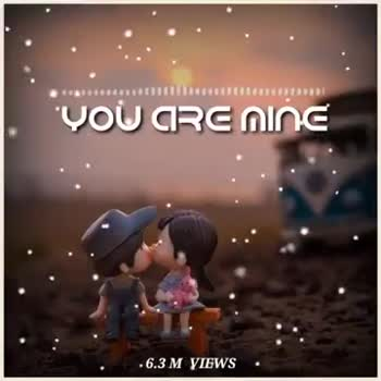 love - YOU ARE MINE 6 . 3 M VIEWS hills YOU ARE MINE 6 . 3 M VIEWS - ShareChat