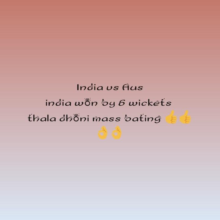 🏏 IND vs AUS 1st ODI - India vs Aus india won by 6 wickets thala oböni mass bating EE - ShareChat