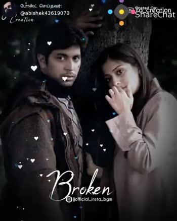 heart broken - போஸ்ட் செய்தவர் : @ abishek 43619070 U Creation Broken Droken llofficial _ insta _ bgm ShareCa . . . . ( @ bil . abishek43619070 . . . . Ore oru love machi life naasama pochi . . . . . Follow - ShareChat