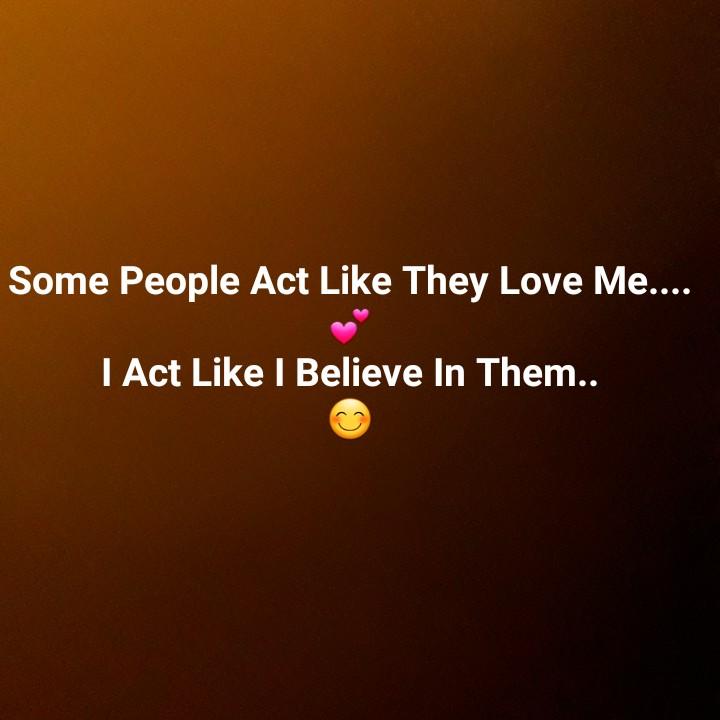 💌 പ്രണയം - Some People Act Like They Love Me . . . . I Act Like I Believe In Them . . - ShareChat