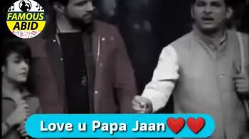 📜 Whatsapp स्टेटस - FAMOUS ABID Love u Papa Jaan FAMOUS ABID Love u Papa Jaan - ShareChat