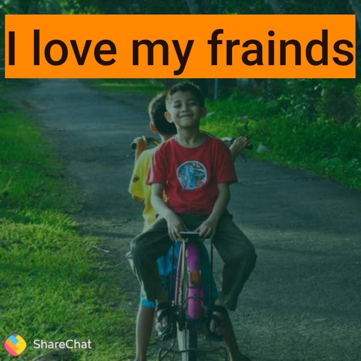 sacho dost - I love my frainds ShareChat - ShareChat