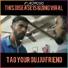 jigar jaan........... - ROPOSO THIS DISEASE IS GOING VIRAL TAG YOUR GUJJUFRIEND - ShareChat
