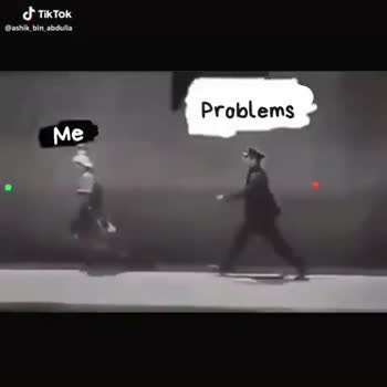 my life😊 - Problems Me Tik Tok @ ashik bin abdulla Problems Me @ ashik bin abdulla - ShareChat