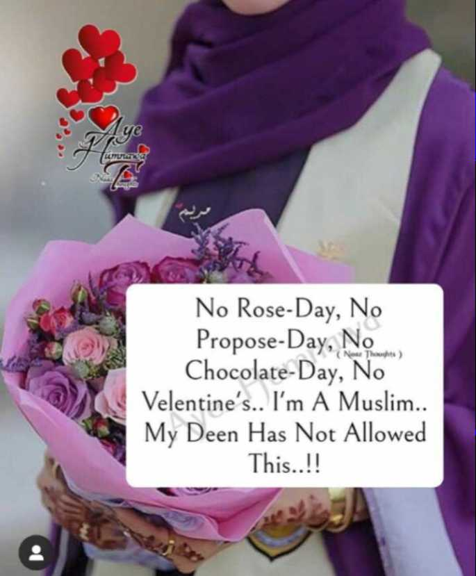 deen ki batey - ye Nose Thoughts No Rose - Day , No Propose - Day , No Chocolate - Day , No Velentine ' s . . I ' m A Muslim . . My Deen Has Not Allowed This . . ! ! - ShareChat