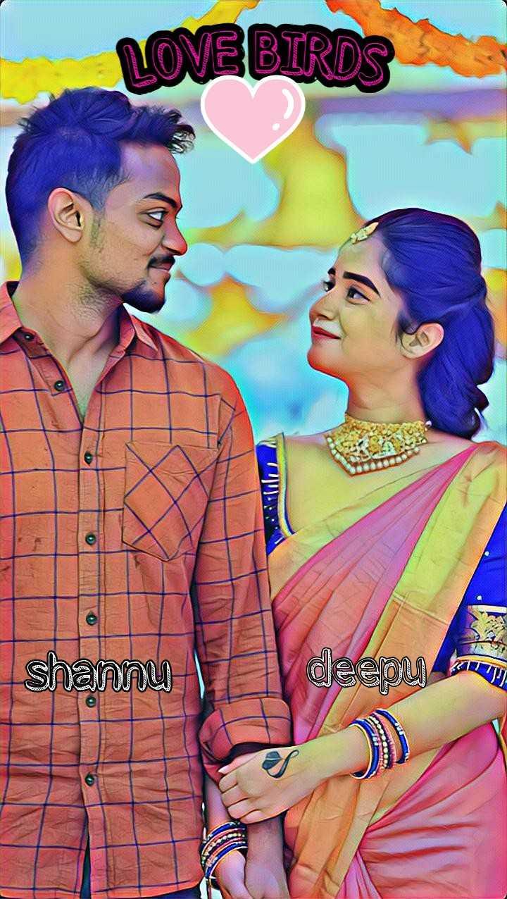 deepthi sunaina - LOVEBIRDS shannu deepu Forny - ShareChat