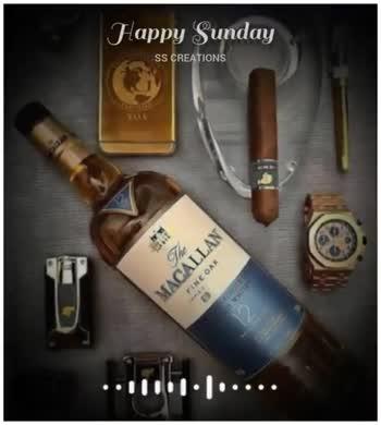 sunday குடி - Happy Sunday SS CREATIONS MACALLAN FINE OAK Happy Sunday SS CREATIONS MACALLAN FINE OAK - ShareChat