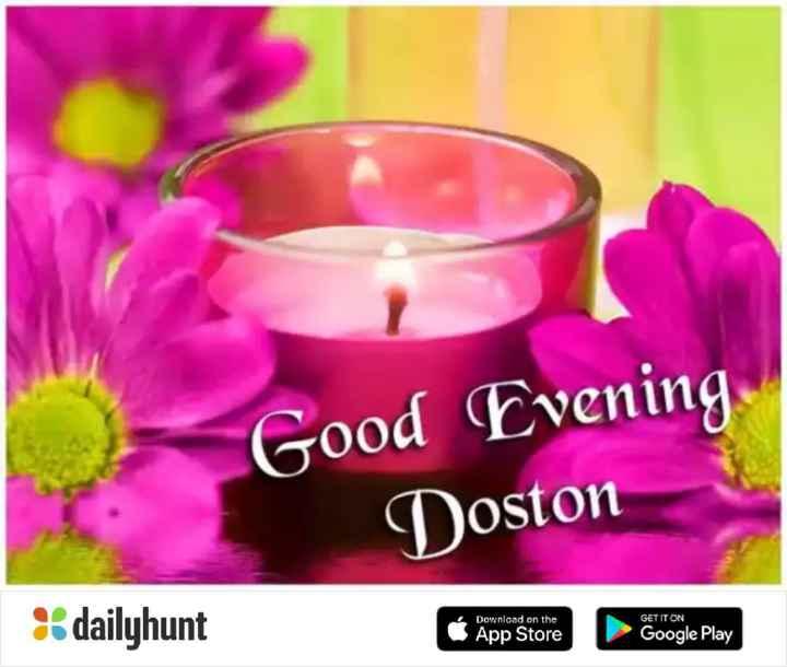 dewangan ji - Good Evening Doston Download on the GET IT ON dailyhunt App Store Google Play - ShareChat