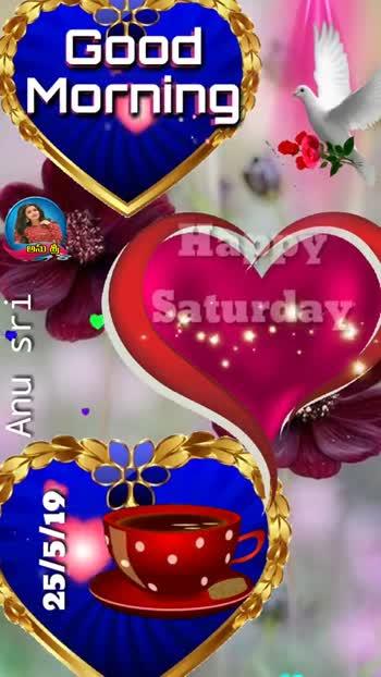 🌅శుభోదయం - Anu sri 25 / 5 / 19 అను శ్రీ Morning Good Saturday Happy Anu sri 25 / 5 / 19 అను లే Morning Good Saturday Happy - ShareChat
