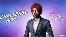tarsem jassar new song challenge hero - Tarsemana CHALLENGE HERO JASSAR TOVID . IO Targento CHALLENGE HERO JASSAR TOVID . IO - ShareChat