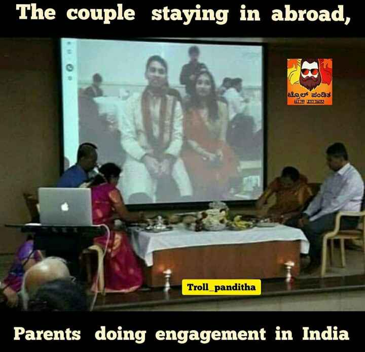 #digitalindia - The couple staying in abroad , ಟೋಲ್ ಪಂಡಿತ TOLL PANDITHA Troll _ panditha Parents doing engagement in India - ShareChat