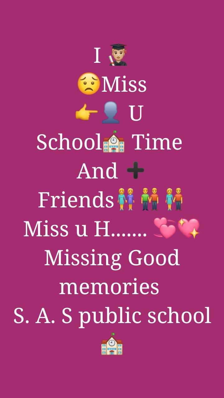 dil♥de jajbaat - Miss + U School & Time And + Friends ii ivi i Miss u H . . . . . . . * * Missing Good memories S . A . S public school - ShareChat
