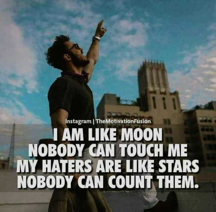 don't hurt me - Instagram   TheMotivationFusion I AM LIKE MOON NOBODY CAN TOUCH ME MY HATERS ARE LIKE STARS NOBODY CAN COUNT THEM . - ShareChat
