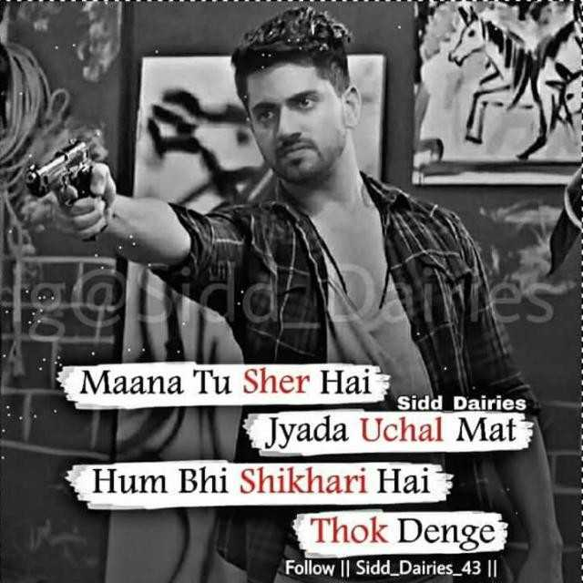 dp - Maana Tu Sher Hai Sidd _ Dairies Jyada Uchal Mat Hum Bhi Shikhari Hai Thok Denge Follow | | Sidd _ Dairies _ 43 | | - ShareChat