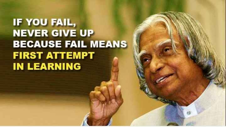 dr.apj abdul kalam🚀 - IF YOU FAIL , NEVER GIVE UP BECAUSE FAIL MEANS FIRST ATTEMPT IN LEARNING - ShareChat