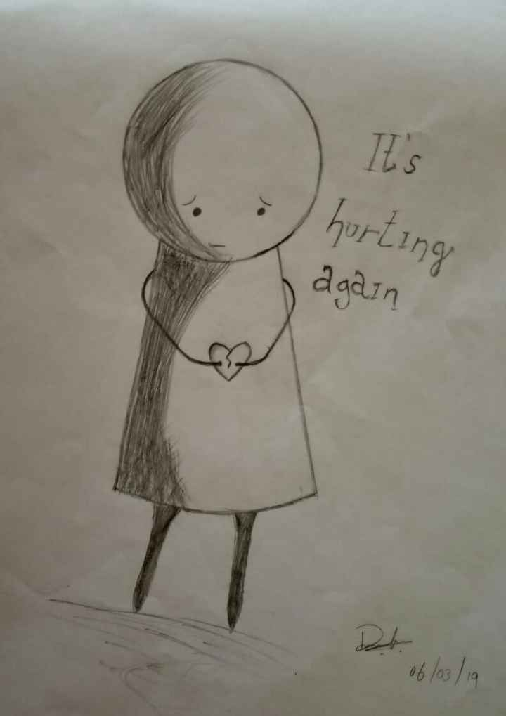 drawings - Its hurting again 다 . 06 / 03 / 19 - ShareChat