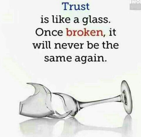 quetations - wo Trust is like a glass . Once broken , it will never be the same again . - ShareChat