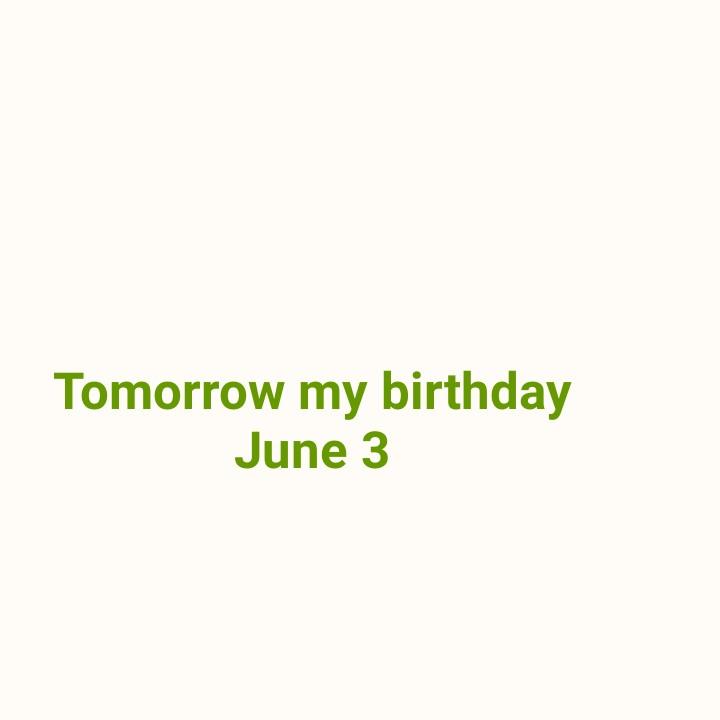 birthday - Tomorrow my birthday June 3 - ShareChat