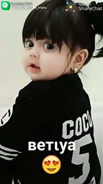 🎵WhatsApp स्टेटस सोंग्स - Posted On : VidStatusen is ShareChat Cute Babies . EG . Hoti hai . . . Ladke ki tarha ladki bhi Wall Posted on Vidstatus Sharechat . i croma if - qween trishu - ShareChat