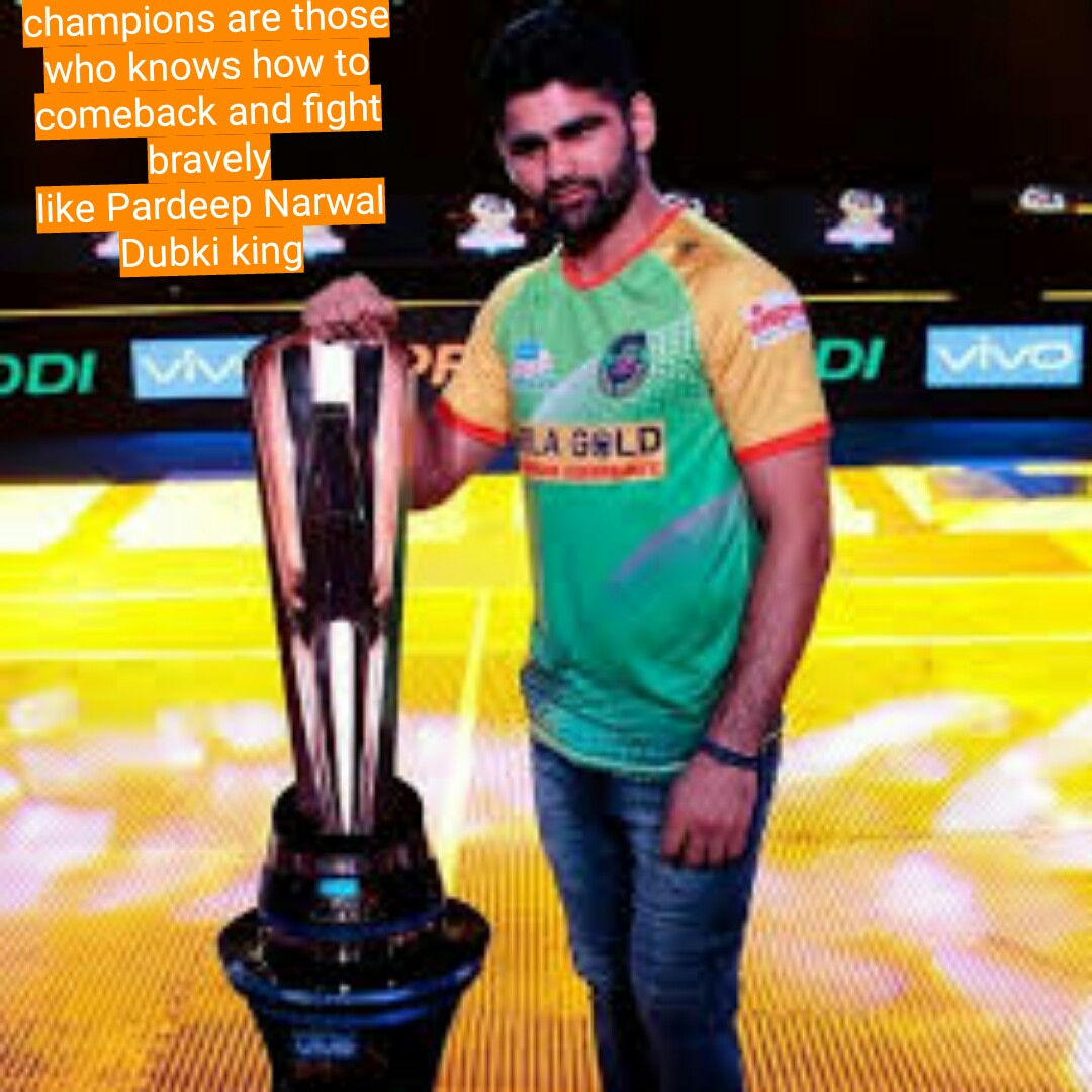 प्रदीप नरवाल - champions are those who knows how to comeback and fight bravely like Pardeep Narwal Dubki king DDI Di Vive LA GELD - ShareChat