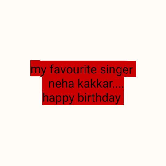শুভ জন্মদিন নেহা কাক্কার - my favourite singer neha kakkar . happy birthday - ShareChat