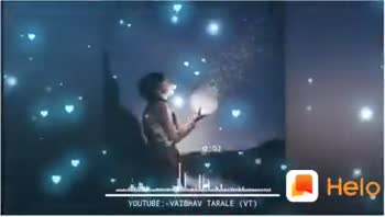 🎧 Short video song - Hela YOUTUBE : - VAIBHAV TARALE ( VT ) : Share Shayris , Quotes , WhatsApp Status Google Play - ShareChat