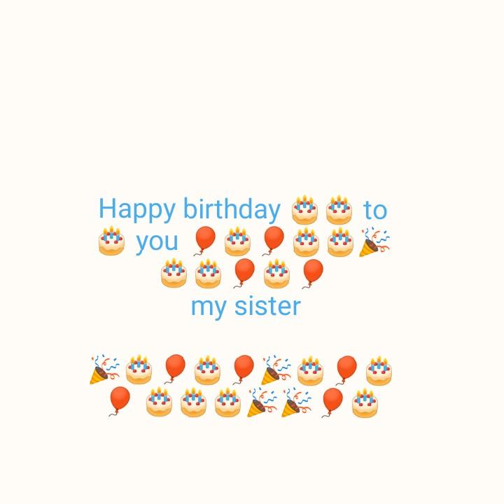 🎂 જન્મદિવસ - to Happy birthday you my sister - ShareChat