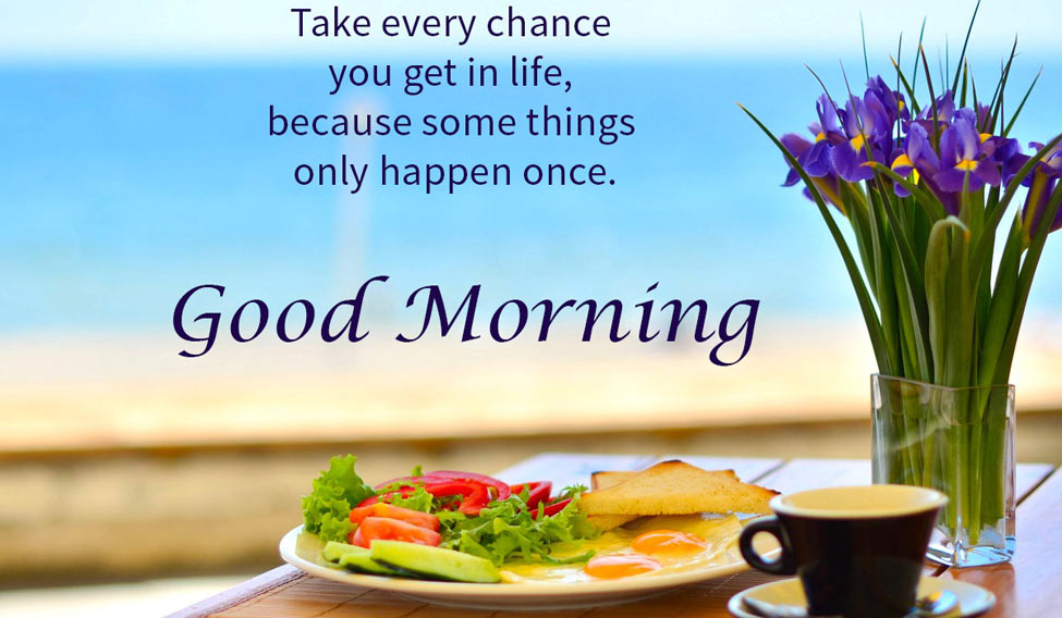 🍎good morning 🍎 - Take every chance you get in life , because some things