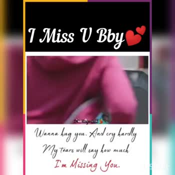 lovestatus - 1 Miss V Bby DowRagation / 271 a 4 uha ralu Wanna hug you . And cry hardly My tears will say how much I ' m Missing You . I Miss V Bby S Ragalai nuo Inshot - ShareChat