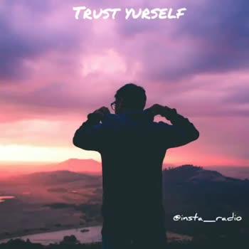 💪🎼motivation songs - TRUST YURSELF @ insta _ radio TRUST YURSELF @ insta _ radio - ShareChat