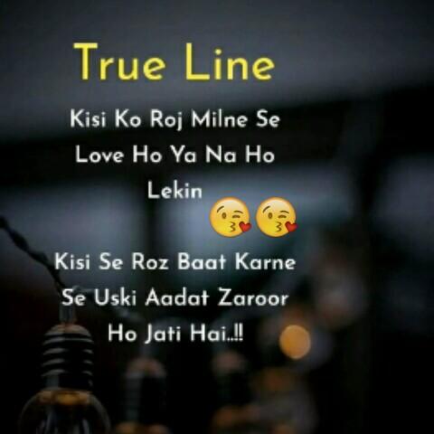 इश्क-विश्क💟 - True Line Kisi Ko Roj Milne Se Love Ho Ya Na Ho Lekin Kisi Se Roz Baat Karne Se Uski Aadat Zaroor Ho Jati Hai . ! ! - ShareChat