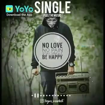 முரட்டு single - SINGLE FEEL THE MUSIC NO LOVE NO PAIN STAY SINGLE BE HAPPY - YoYo Download the App bom _ market SINGLE FEEL THE MUSIC NO LOVE NO PAIN STAY SINGLE BE HAPPY - YoYo Download the App bom _ market - ShareChat