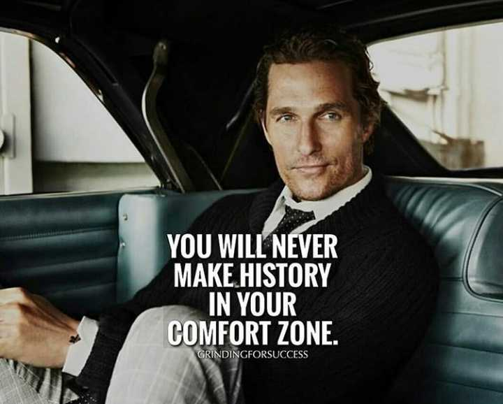 earn money - YOU WILL NEVER MAKE HISTORY IN YOUR COMFORT ZONE . GRINDINGFORSUCCESS - ShareChat