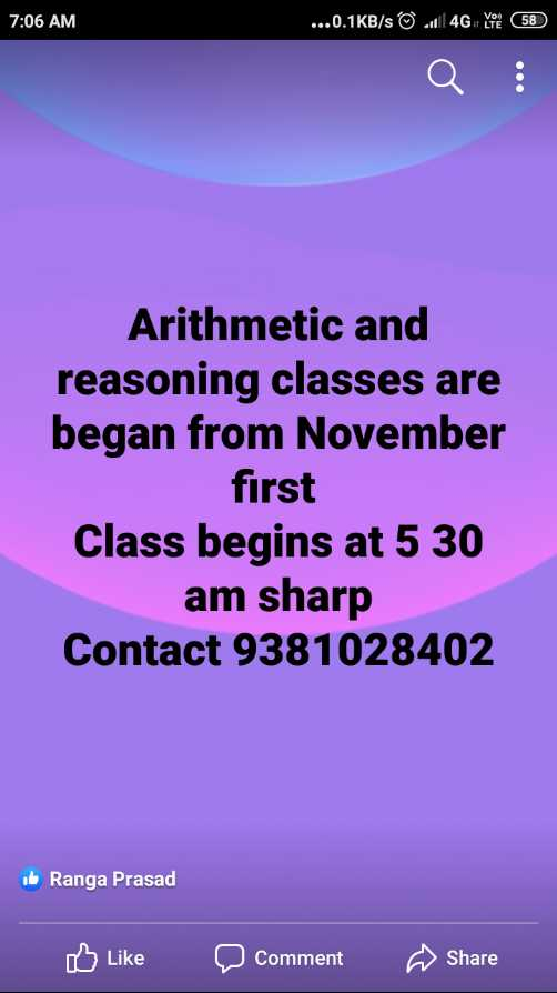 education - 7 : 06 AM . . . 0 . 1KB / s 0 0 4G 58 Arithmetic and reasoning classes are began from November first Class begins at 5 30 am sharp Contact 9381028402 i Ranga Prasad Like Comment Share - ShareChat