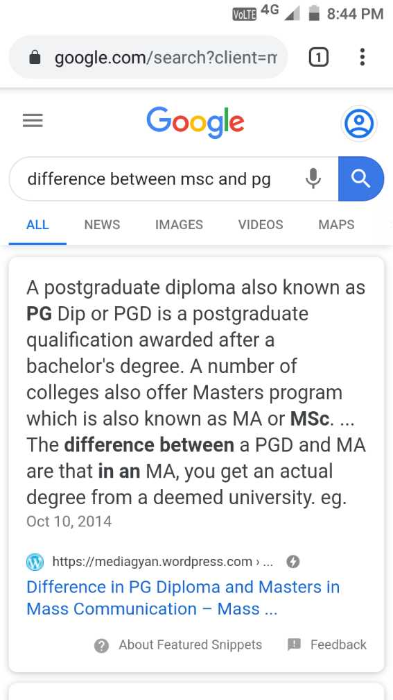 education - VoLTE 4G 8 : 44 PM google . com / search ? client = r 0 : Google difference between msc and pgų Q ALL NEWS IMAGES VIDEOS MAPS A postgraduate diploma also known as PG Dip or PGD is a postgraduate qualification awarded after a bachelor ' s degree . A number of colleges also offer Masters program which is also known as MA or MSc . . . . The difference between a PGD and MA are that in an MA , you get an actual degree from a deemed university . eg . Oct 10 , 2014 W https : / / mediagyan . wordpress . com ) . . . Difference in PG Diploma and Masters in Mass Communication - Mass . . About Featured Snippets Feedback - ShareChat
