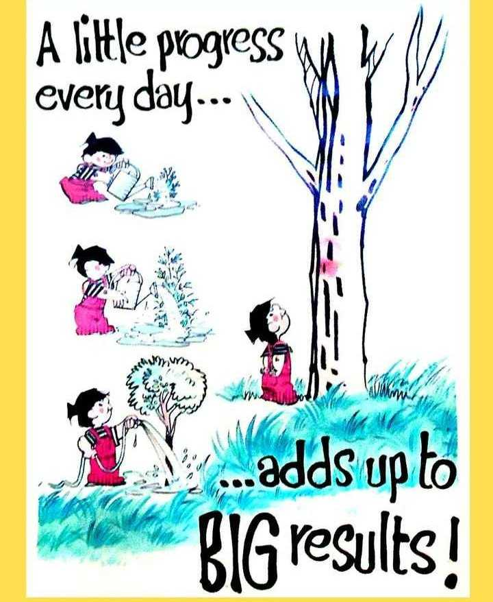 educational quote - A little progress wa every day . . . . . adds up to BIG results ! - ShareChat