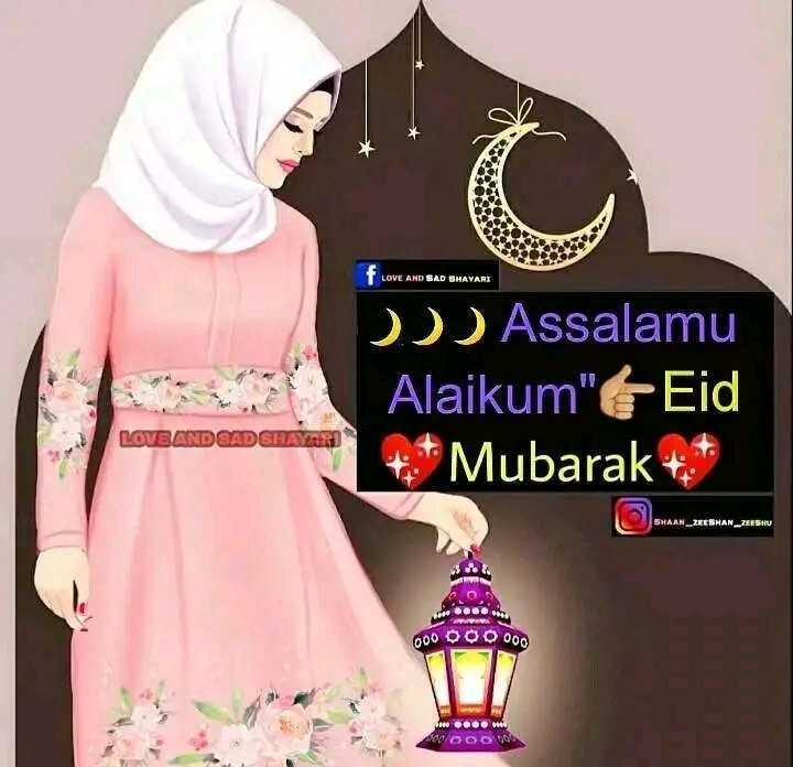 eid mubarak - T LOVE AND SAD SHAYARI DD ) Assalamu Alaikum Eid * * Mubarak LOVBAND SAD SHAYA SHAAN _ ZESHAN _ ZEESHU re 000 OOO 000 0100 000 WODOV - ShareChat