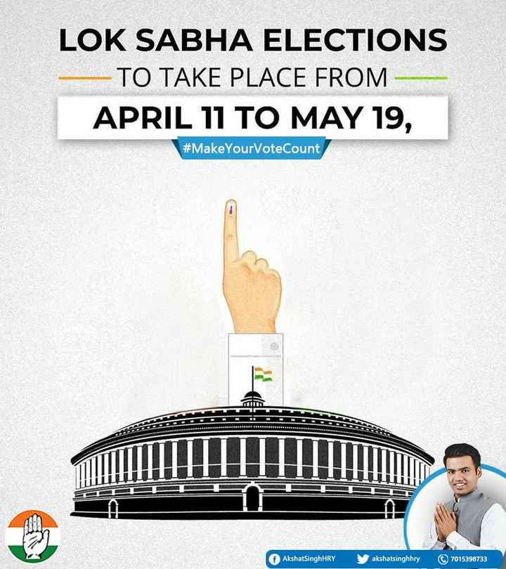 elections 2019 - LOK SABHA ELECTIONS TO TAKE PLACE FROM APRIL 11 TO MAY 19 , # Make Your VoteCount f AkshatSinghHRY a kshatsinghhry 7015398733 - ShareChat