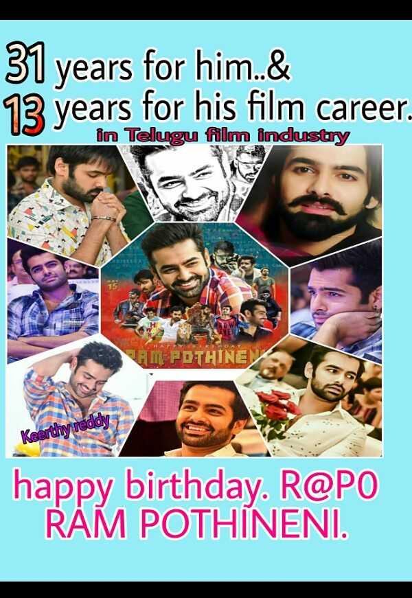 energetic star ram - 31 years for him . . & 13 years for his film career . in Telugu film industry PDTHINE Keerthy reddy happy birthday . R @ PO RAM POTHINENI . - ShareChat